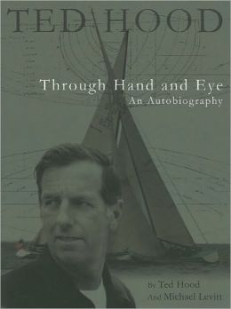 Ted Hood Through Hand and Eye