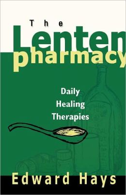 Lenten Pharmacy: Daily Healing Therapies