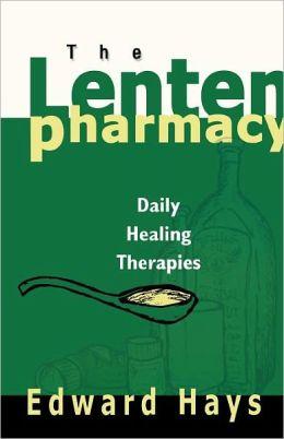 Lenten Pharmacy: Daily Healing Therapies