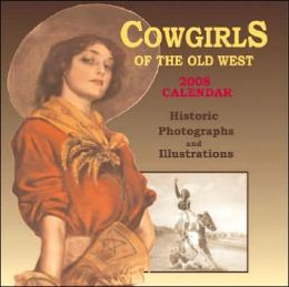 Cowgirls of the Old West Calendar: Historic Photographs and Illustrations