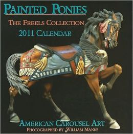 2011 Painted Ponies Wall Calendar: The Freels Collection