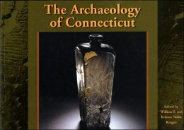 The Archaeology of Connecticut: The Human Era --11,000 Years Ago to the Present