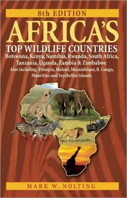 Africa's Top Wildlife Countries: Botswana, Kenya, Namibia, Rwanda, South Africa, Tanzania, Uganda, Zambia and Zimbabwe. Also including Ethiopia, Malawi, Mozambique, R. Congo, Mauritius, and Seychelles Islands