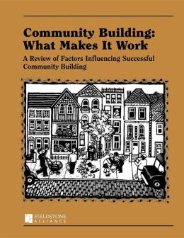Community Building: What Makes It Work: A Review of Factors Influencing Successful Community Building