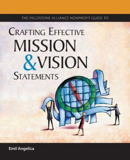 Crafting Effective Mission and Vision Statements