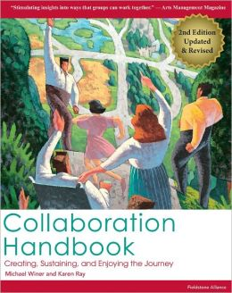 Collaboration Handbook: Creating, Sustaining, and Enjoying the Journey 2nd Edition