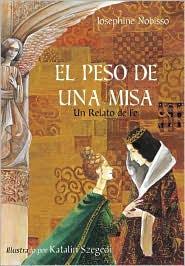 El Peso de Una Misa: Un Relato de Fe (The Weight of a Mass: A Tale of Faith)
