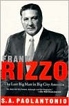 Frank Rizzo; The Last Big Man in Big City America