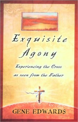 Exquisite Agony: Experiencing the Cross as Seen from the Father