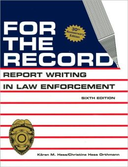 For the record report writing in law enforcement edition 6 by