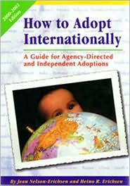 How to Adopt Internationally: A Guide for Agency-Directed and Independent Adoptions (2000-2002)