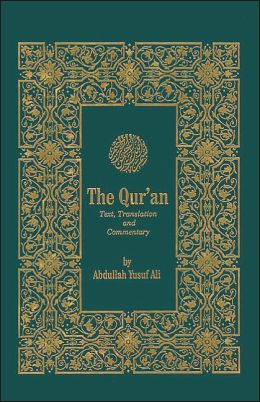 The Holy Qur'an; Text, Translation, and Commentary