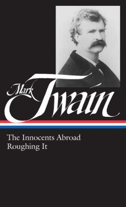 The Mark Twain: The Innocents Abroad, Roughing It (Library of America)