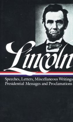 Abraham Lincoln: Speeches and Writings 1859-1865 (Library of America)