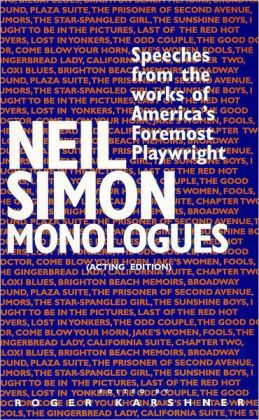 Neil Simon Monologues: Speeches from the Works of America's Foremost Playwright