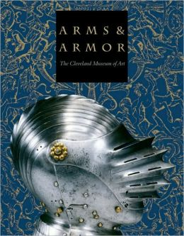 Arms and Armor: The Cleveland Museum of Art