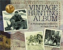 Vintage Hunting Album: A Photographic Collection of Days Gone By