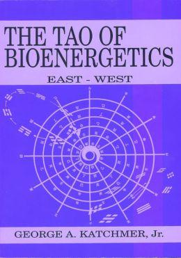 Tao of Bioenergetics: East-West