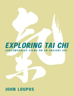 Exploring Tai Chi: Contemporary Views on an Ancient Art