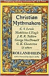 Christian Mythmakers: C. S. Lewis, Madeleine L'Engle, J. R. R. Tolkien, George MacDonald, G. K. Chesterton and Others