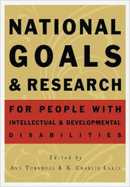 National Goals and Research for Persons with Intellectual and Developmental Disabilities
