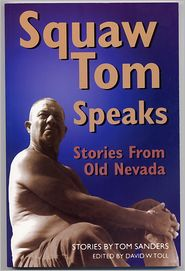 Squaw Tom Speaks: Stories from Old Nevada