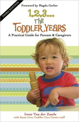 1,2,3... the Toddler Years: A Practical Guide for Parents and Caregivers