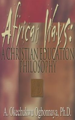 African Ways: A Christian Education Philosophy