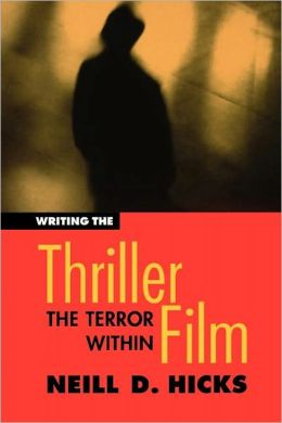 Writing the Thriller Film: The Terror Within