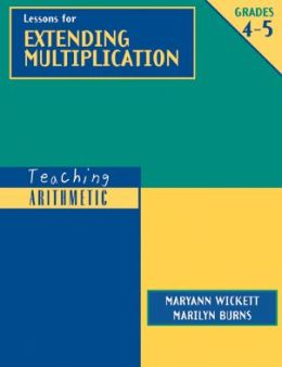 Teaching Arithmetic: Lessons for Extending Multiplication Grades 4-5