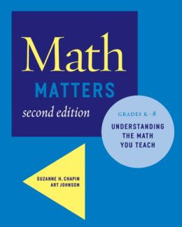 Math Matters: Understanding the Math You Teach, Grades K-8