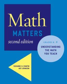 Math Matters: Understanding the Math You Teach, Grades K-8