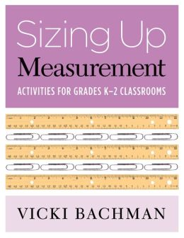 Sizing up Measurement: Activities for Grades K-2 Classrooms