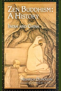 Zen Buddhism: A History, India and China (Treasures of the World's Religions Series)