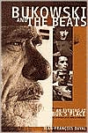 Bukowski and the Beats: A Commentary on the Beat Generation