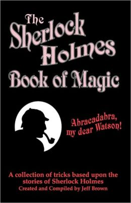 The Sherlock Holmes Book of Magic