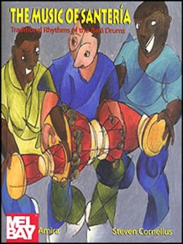 The Music of Santeria: Traditional Rhythms of the Bata Drums with CD (Audio)