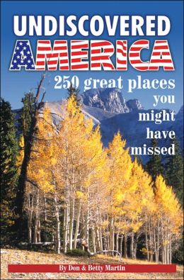 Undiscovered America: 201 Great Places You Might Have Missed