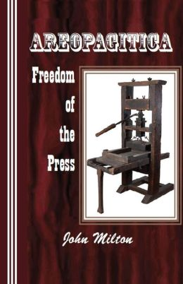 Areopagitica: Freedom of the Press (Little Humanist Classics) John Milton