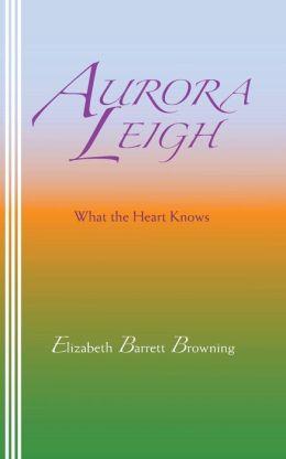 Aurora Leigh: What the Heart Knows