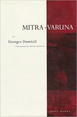 Mitra-Varuna: An Essay on Two Indo-European Representations of Sovereignty