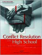 Conflict Resolution in the High School: Skills for Classroom, Skills for Life