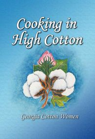 Cooking in High Cotton: Georgia Cotton Women