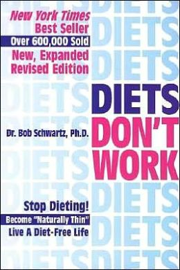 Diets Don't Work: Stop Dieting Become Naturally Thin Live a Diet-Free Life