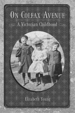 On Colfax Avenue: A Victorian Childhood