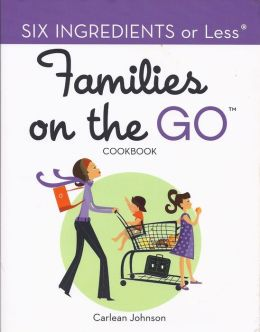 Six Ingredients or Less: Families on the GO