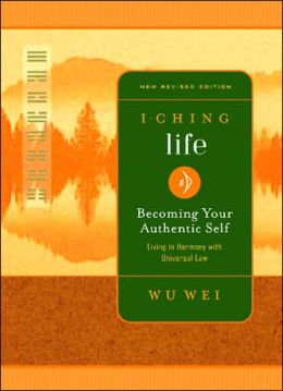 I Ching Life: Becoming Your Authentic Self