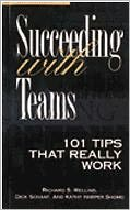 Succeeding with Teams: 101 Tips That Really Work
