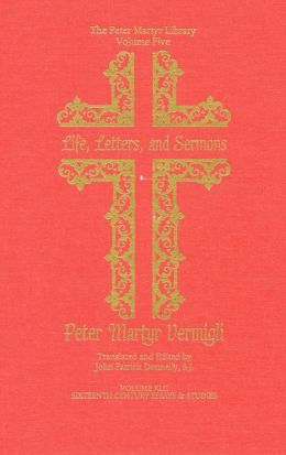 Life, Letters, and Sermons: Works, English, 1999
