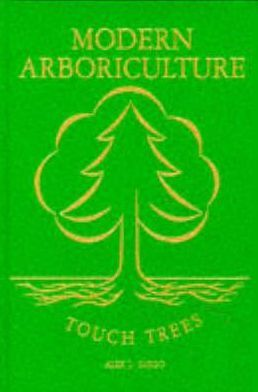 Modern Arboriculture: A Systems Approach To The Care Of Trees And Their Associates